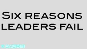 Six reasons leaders fail