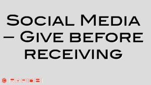 Social Media – Give before receiving