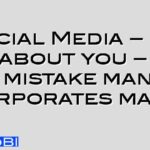 Social Media – its not about you – the #1 mistake many corporates make