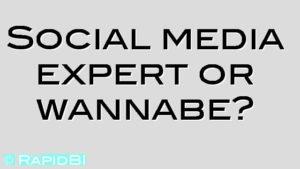 Social media expert or wannabe?