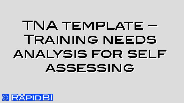 Training Needs Analysis For Assessing Your Own Needs