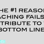 The #1 reason coaching fails to contribute to the bottom line