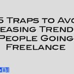 The 5 Traps to Avoid – Increasing Trend for People Going Freelance