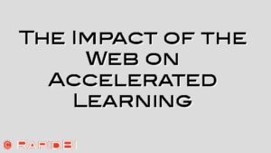 The Impact of the Web on Accelerated Learning