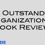 The Outstanding Organization – Book Review