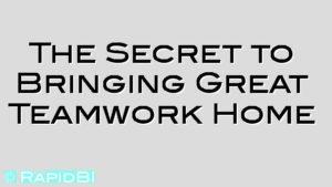 The Secret to Bringing Great Teamwork Home