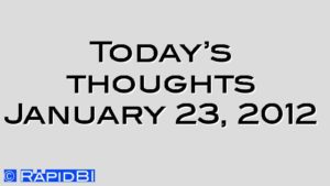 Today's thoughts January 23, 2012