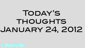 Today's thoughts January 24, 2012