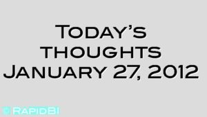 Today's thoughts January 27, 2012