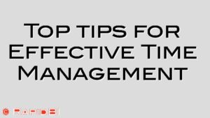 Top tips for Effective Time Management