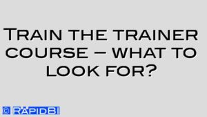 Train the trainer course – what to look for?