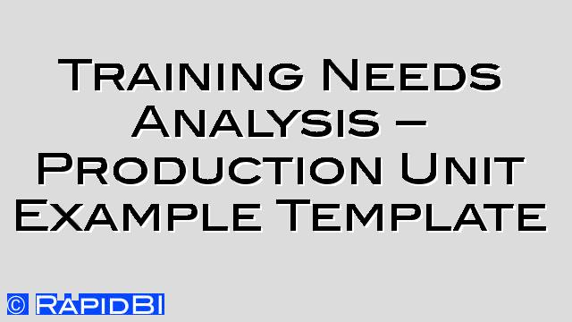 Training Needs Analysis - Production/ Operations Unit Example Template