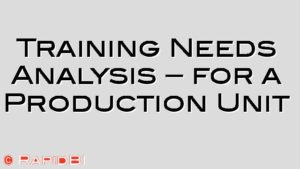 Training Needs Analysis – for a Production Unit