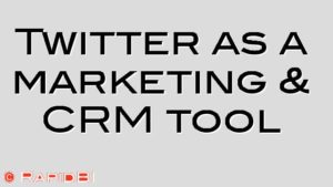 Twitter as a marketing & CRM tool