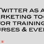 Twitter as a marketing tool for training courses & events