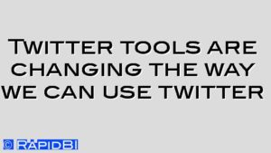 Twitter tools are changing the way we can use twitter