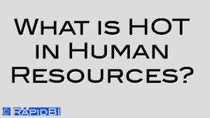 What is HOT in Human Resources?