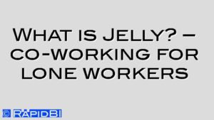 What is Jelly? – co-working for lone workers