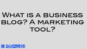 What is a business blog? A marketing tool?