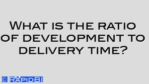What is the ratio of development to delivery time?