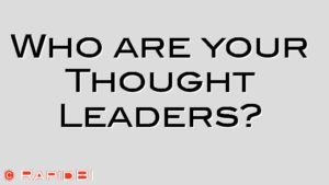 Who are your Thought Leaders?