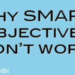 Why SMART Objectives don't work