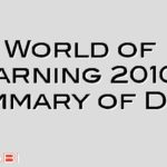 World of Learning 2010 – Summary of Day 1