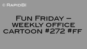 Fun Friday – weekly office cartoon #272 #ff
