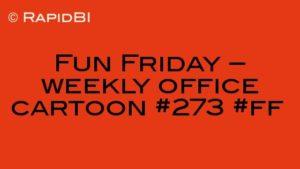 Fun Friday – weekly office cartoon #273 #ff
