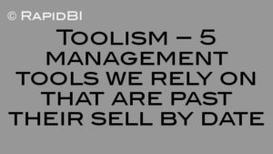 Toolism – 5 management tools we rely on that are past their sell by date