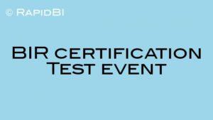BIR certification Test event