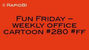 Fun Friday – weekly office cartoon #280 #ff