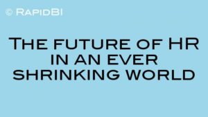 The future of HR in an ever shrinking world
