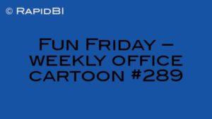 Fun Friday – weekly office cartoon #289