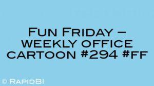 Fun Friday – weekly office cartoon #294 #ff