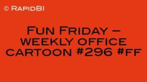 Fun Friday – weekly office cartoon #296 #ff