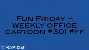 Fun Friday – weekly office cartoon #301 #ff
