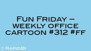 Fun Friday – weekly office cartoon #312 #ff