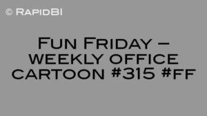 Fun Friday – weekly office cartoon #315 #ff