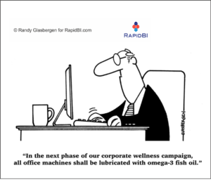 "Cartoon 332 - ""In the next phase of our corporate wellness campaign, all office machines shall be lubricated with omega-3 fish oil"""