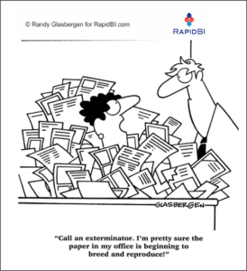 "Paperless office - ""Call an exterminator. I'm pretty sure the paper in my office is beginning to breed and reproduce!"""
