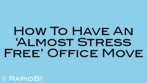 How To Have An 'Almost Stress Free' Office Move