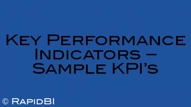 Key Performance Indicators - Sample KPI\'s