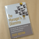 The Managers Dilemma by Jesse Sostrin – Book Review