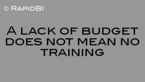 A lack of budget does not mean no training