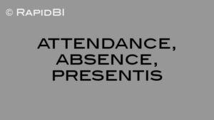 attendance, absence, presentis