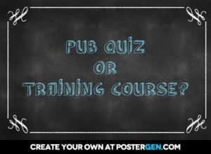 Not another training course - Pub quiz or training course