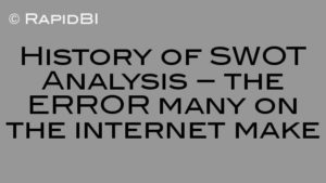 History of SWOT Analysis – the ERROR many on the internet make