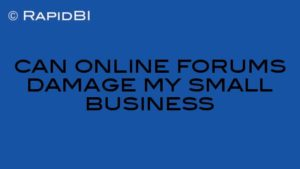 can online forums damage my small business