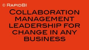 Collaboration management leadership for change in any business
